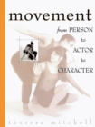 Movement : From Person to Actor to Character - eBook