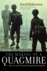 The Making of a Quagmire : America and Vietnam During the Kennedy Era - eBook