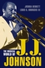 The Musical World of J.J. Johnson - eBook