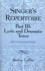 The Singer's Repertoire, Part III : Lyric and Dramatic Tenor - eBook