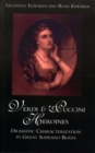 Verdi and Puccini Heroines : Dramatic Characterization in Great Soprano Roles - eBook