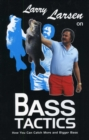 Larry Larsen on Bass Tactics : How You Catch More and Bigger Bass - eBook