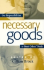 Necessary Goods : Our Responsibilities to Meet Others Needs - eBook