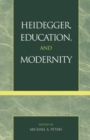 Heidegger, Education, and Modernity - eBook