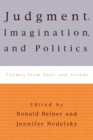 Judgment, Imagination, and Politics : Themes from Kant and Arendt - eBook