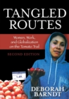 Tangled Routes : Women, Work, and Globalization on the Tomato Trail - eBook