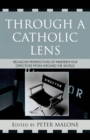 Through a Catholic Lens : Religious Perspectives of 19 Film Directors from Around the World - eBook