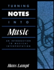 Turning Notes Into Music : An Introduction to Musical Interpretation - eBook