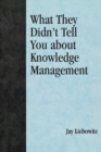 What They Didn't Tell You About Knowledge Management - eBook