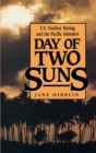 Day of Two Suns : U.S. Nuclear Testing and the Pacific Islanders - eBook