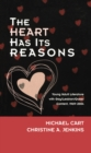 The Heart Has Its Reasons : Young Adult Literature with Gay/Lesbian/Queer Content, 1969-2004 - eBook