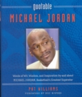 Quotable Michael Jordan : Words of Wit, Wisdom, and Inspiration by and about Michael Jordan, Basketball's Greatest Superstar - eBook