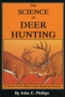 The Science of Deer Hunting : Productive Tactics Based on deer Senses and Behavior Book 2 - eBook