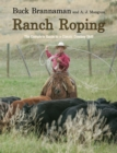 Ranch Roping : The Complete Guide To A Classic Cowboy Skill - eBook