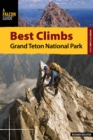 Best Climbs Grand Teton National Park - eBook