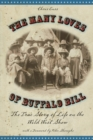 Many Loves of Buffalo Bill : The True Of Story Of Life On The Wild West Show - eBook