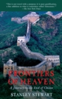 Frontiers of Heaven : A Journey To The End Of China - eBook