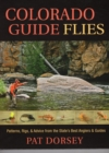 Colorado Guide Flies : Patterns, Rigs, & Advice from the State's Best Anglers & Guides - eBook