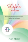 Life's Lessons : Working Together to Transform Education, Business and Government - eBook