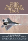 Ohio Warbird Survivors 2003 : A Handbook on Where to Find Them - eBook