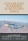 Colorado Warbird Survivors 2003 : A Handbook on Where to Find Them - eBook