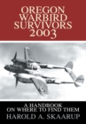Oregon Warbird Survivors 2003 : A Handbook on Where to Find Them - eBook