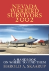 Nevada Warbird Survivors 2002 : A Handbook on Where to Find Them - eBook