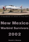 New Mexico Warbird Survivors 2002 : A Handbook on Where to Find Them - eBook