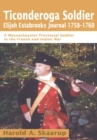 Ticonderoga Soldierelijah Estabrooks Journal 1758-1760 : A Massachusetts Provincial Soldier in the French and Indian War - eBook