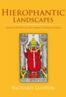 Hierophantic Landscapes : Lighting up Chalice Well, Lake Tahoe, Yosemite, the Rondanes, and Oaxaca - eBook