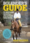 Bolender's Guide to Mastering Mountain and Extreme Trail Riding - eBook