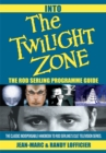 Into the Twilight Zone : The Rod Serling Programme Guide - eBook