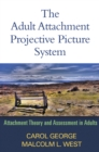 The Adult Attachment Projective Picture System : Attachment Theory and Assessment in Adults - eBook
