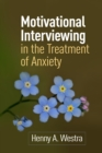 Motivational Interviewing in the Treatment of Anxiety - eBook