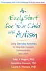 An Early Start for Your Child with Autism : Using Everyday Activities to Help Kids Connect, Communicate, and Learn - eBook