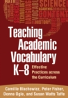 Teaching Academic Vocabulary K-8 : Effective Practices across the Curriculum - eBook