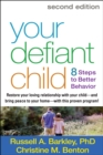 Your Defiant Child, Second Edition : Eight Steps to Better Behavior - eBook