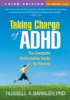 Taking Charge of ADHD, Third Edition : The Complete, Authoritative Guide for Parents - eBook