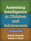Assessing Intelligence in Children and Adolescents : A Practical Guide - eBook