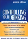 Controlling Your Drinking, Second Edition : Tools to Make Moderation Work for You - eBook