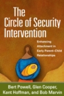 The Circle of Security Intervention : Enhancing Attachment in Early Parent-Child Relationships - eBook