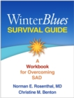 Winter Blues Survival Guide : A Workbook for Overcoming SAD - eBook