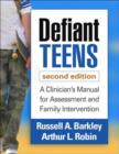 Defiant Teens, Second Edition : A Clinician's Manual for Assessment and Family Intervention - Book