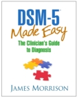 DSM-5(R) Made Easy : The Clinician's Guide to Diagnosis - eBook