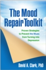 The Mood Repair Toolkit : Proven Strategies to Prevent the Blues from Turning into Depression - eBook