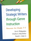 Developing Strategic Writers through Genre Instruction : Resources for Grades 3-5 - eBook