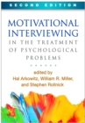 Motivational Interviewing in the Treatment of Psychological Problems, Second Edition - eBook