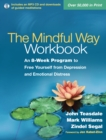 The Mindful Way Workbook : An 8-Week Program to Free Yourself from Depression and Emotional Distress - eBook
