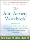 The Anti-Anxiety Workbook : Proven Strategies to Overcome Worry, Phobias, Panic, and Obsessions - eBook