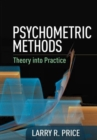 Psychometric Methods : Theory into Practice - Book